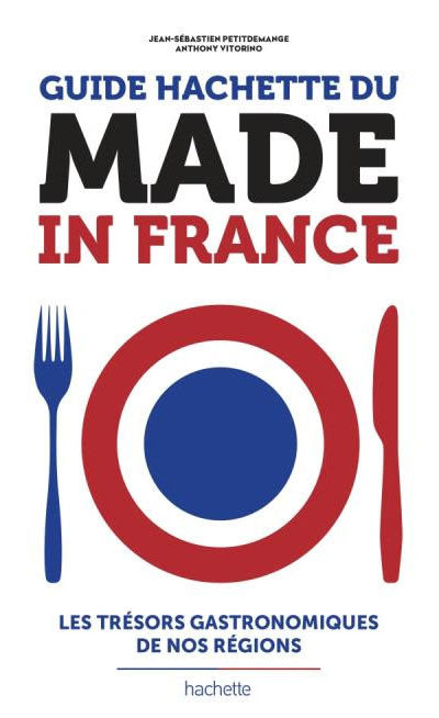 Un Guide Hachette du Made in France | Arts & Gastronomie