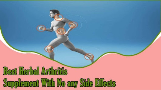 Best Herbal Arthritis Supplement With No any Side Effects