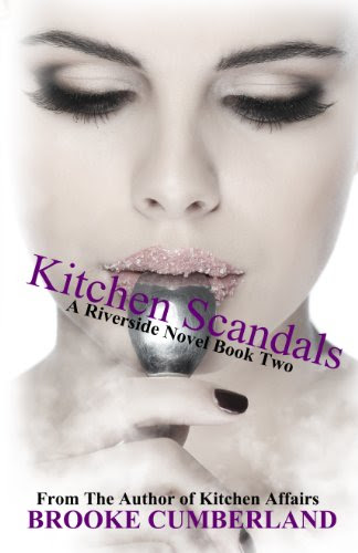 Kitchen Scandals (The Riverside Trilogy) by Brooke Cumberland