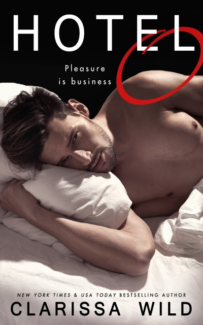 Cover Reveal: HOTEL O By Bestselling Author CLARISSA WILD is Coming May 2nd! @WildClarissa