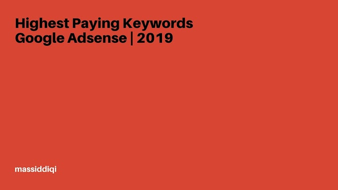 Highest Paying Keywords Google Adsense | 2019