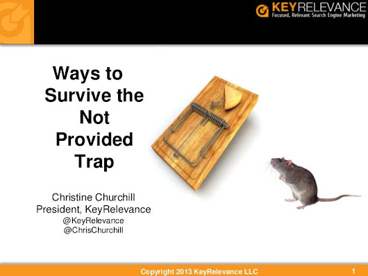 Ways to Survive Google's Not Provided Keyword Trap By Christine Chu...