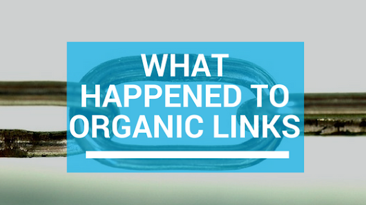 What Happened to the Organic Links |