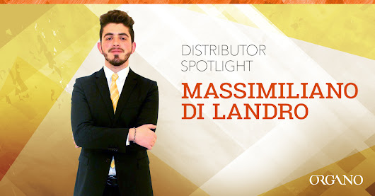 Massimiliano Di Landro - ORGANO™ Distributor Spotlight | Official ORGANO™ Blog