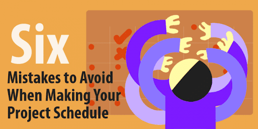Avoid These 6 Common Project Schedule Mistakes - Capterra Blog