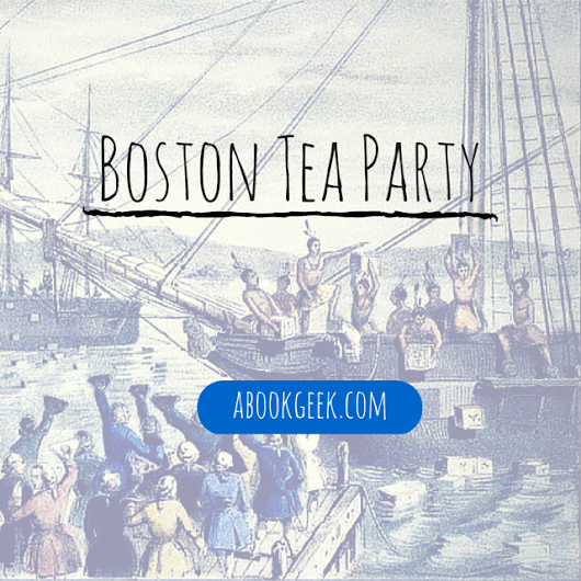 Boston Tea Party - a book geek