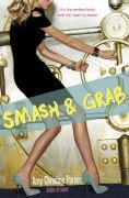 Title: Smash & Grab, Author: Amy Christine Parker