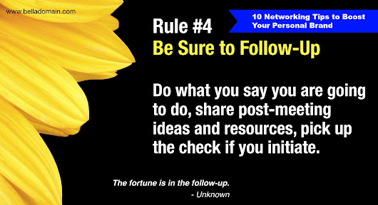 10 Networking Tips to Boost Your Personal Brand: Tip #4 Be Sure to Follow-Up