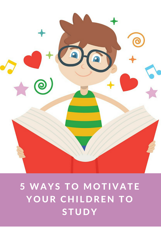 Five Ways to Motivate your Children to Study