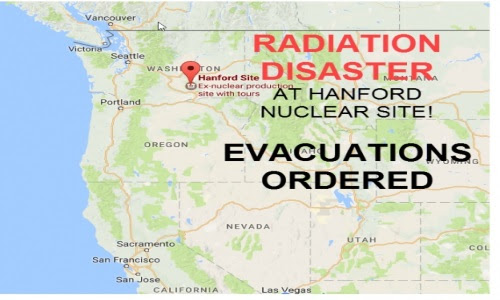 RADIATION DISASTER IN WASHINGTON STATE – EVACUATIONS ORDERED – No Fly Zone Imposed ! ! !