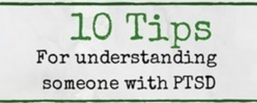 10 Tips For Understanding Someone With PTSD | Mental Health & Emotional Wellness
