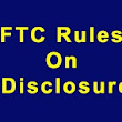 FTC Rules On Disclosure A Synopsis Of Brian Heidelberger's Video
