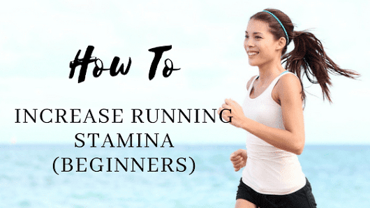 how to build stamina for running