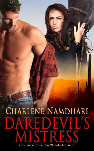 Book Cover for contemporary romance Daredevil's Mistress from the Fire & Ice series by Charlene Namdhari.