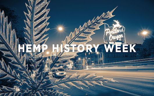 Hump Day High: Hemp History Week In Oregon - Dope Magazine
