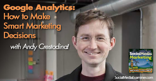 Google Analytics: How to Make Smart Marketing Decisions |