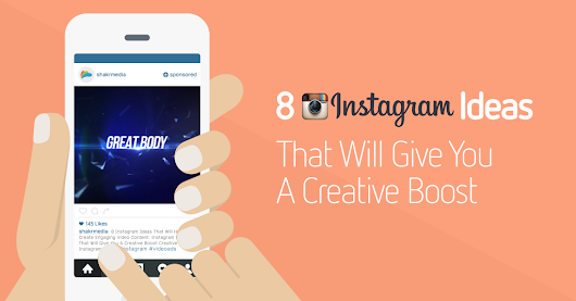 8 Instagram Ideas That Will Help You Create Engaging Video Content