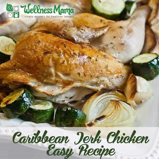 Healthy Caribbean Jerk Chicken Recipe | Wellness Mama