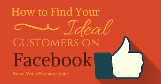 How to Find Your Ideal Customers on Facebook |