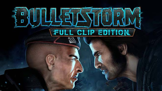 Bulletstorm Full Clip Edition Telecharge Gratuit |