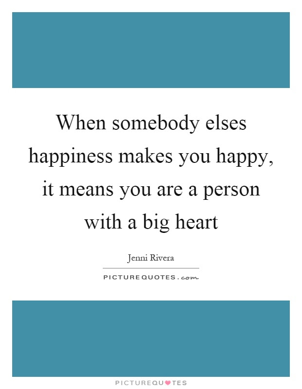 Big Heart Quotes Big Heart Sayings Big Heart Picture Quotes Page 4