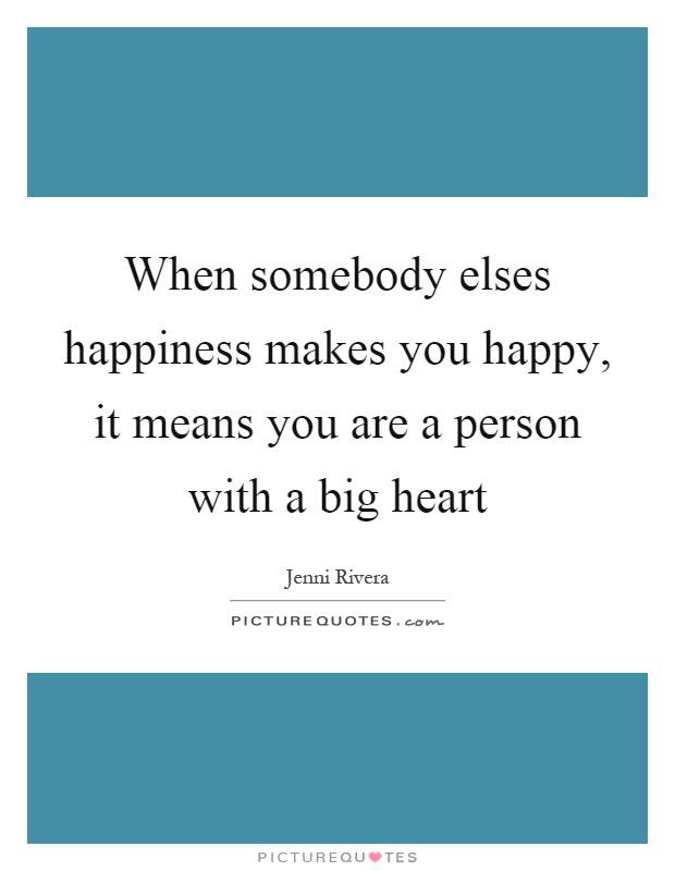 Fresh Big Heart Quotes And Sayings Soaknowledge