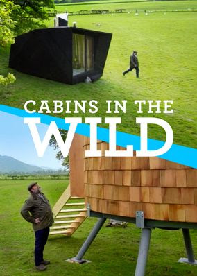 Cabins in the Wild with Dick Strawbridge - Season 1