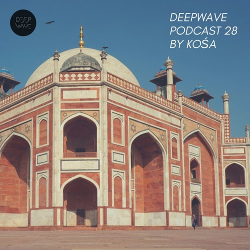Deepwave Podcast 28 by k o ś a // free download by Deepwave