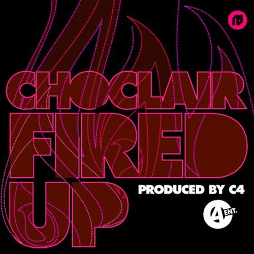 Choclair - Fired Up Prod By C4