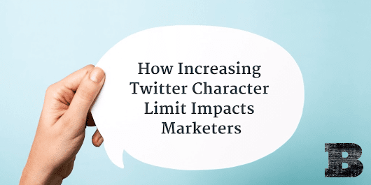How Increasing Twitter Character Limit Impacts Marketers - Ben Brausen