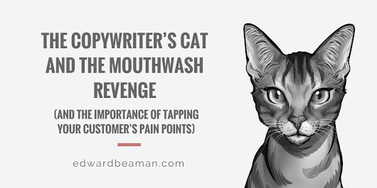 The Copywriter's Cat and the Mouthwash Revenge - Edward Beaman Copywriter