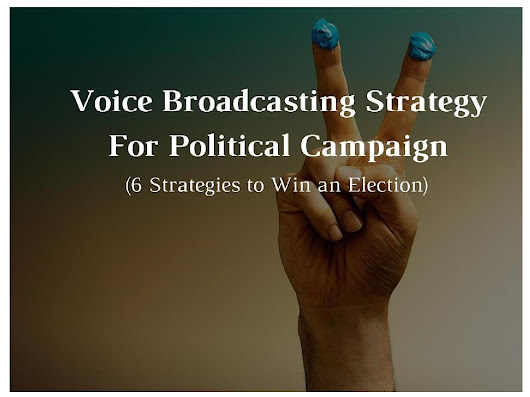 Voice Broadcasting Strategy For Political Campaign