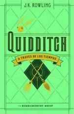 Quidditch a través de los tiempos J. K. Rowling