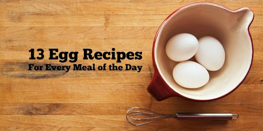 13 Healthy Egg Recipes For Every Meal of the Day - The Team Beachbody Blog