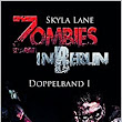 [Rezension] Zombies in Berlin: Präludium der Apokalypse + Bunkertage von Skyla Lane
