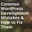 Common WordPress Development Mistakes and How to Fix Them | Wptuts+