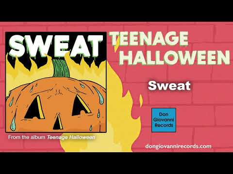 Teenage Halloween - Sweat (Official Audio)
