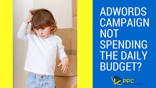 Adwords Campaign Not Spending the Daily Budget?