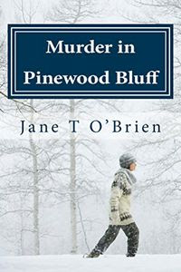 Murder in Pinewood Bluff by Jane O'Brien