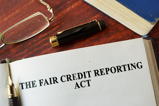 The Fair Credit Reporting Act Is About More Than Simply Credit - SELECTiON.COM