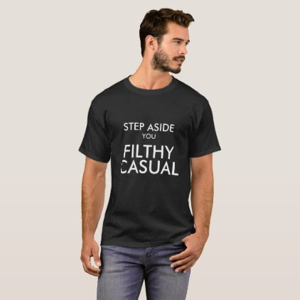 Filthy casual T-shirt