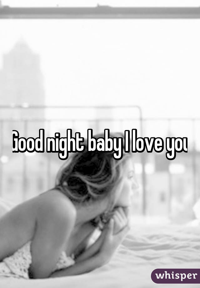 Good Night Baby I Love You