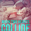 When Two Hearts Collide (Game of Hearts Novels Book 3) eBook: Sonya Loveday, Candace Knoebel: : Kindle Store