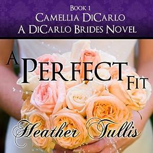 A Perfect Fit: A DiCarlo Brides Novel, Book 1 | [Heather Tullis]