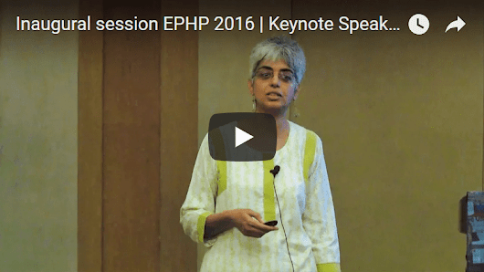 Inaugural session EPHP 2016 | Keynote Speaker | Aditi Iyer - Institute of Public Health, Bengaluru