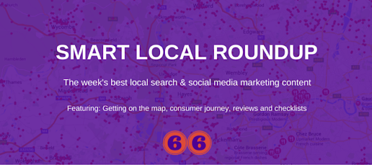 Getting on the map, consumer journey, reviews and checklistsGetting on the map, consumer journey, reviews and checklists
