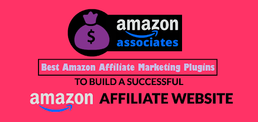 10 Best Amazon Affiliate Marketing Plugins for WordPress 2017 - Ataul's Web Designs