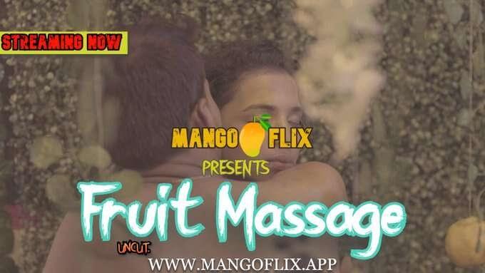 Fruit Massage Uncut (2021) - MangoFlix Short Film