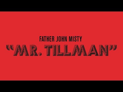 "Father John Misty Releases New Song ""Mr. Tillman"""