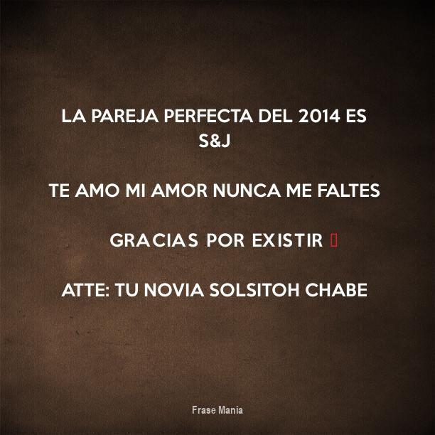 Cartel Para La Pareja Perfecta Del 2014 Es S J Te Amo Mi Amor Nunca